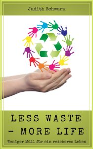 Less waste, more life