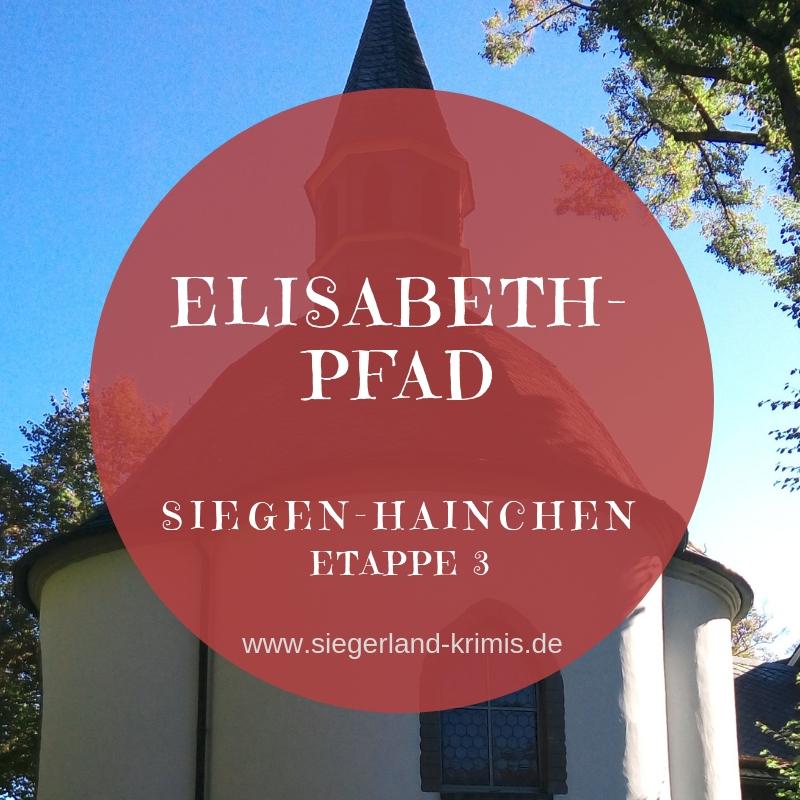 Elisabeth-Pfad Etappe 3 von Siegen nach Hainchen