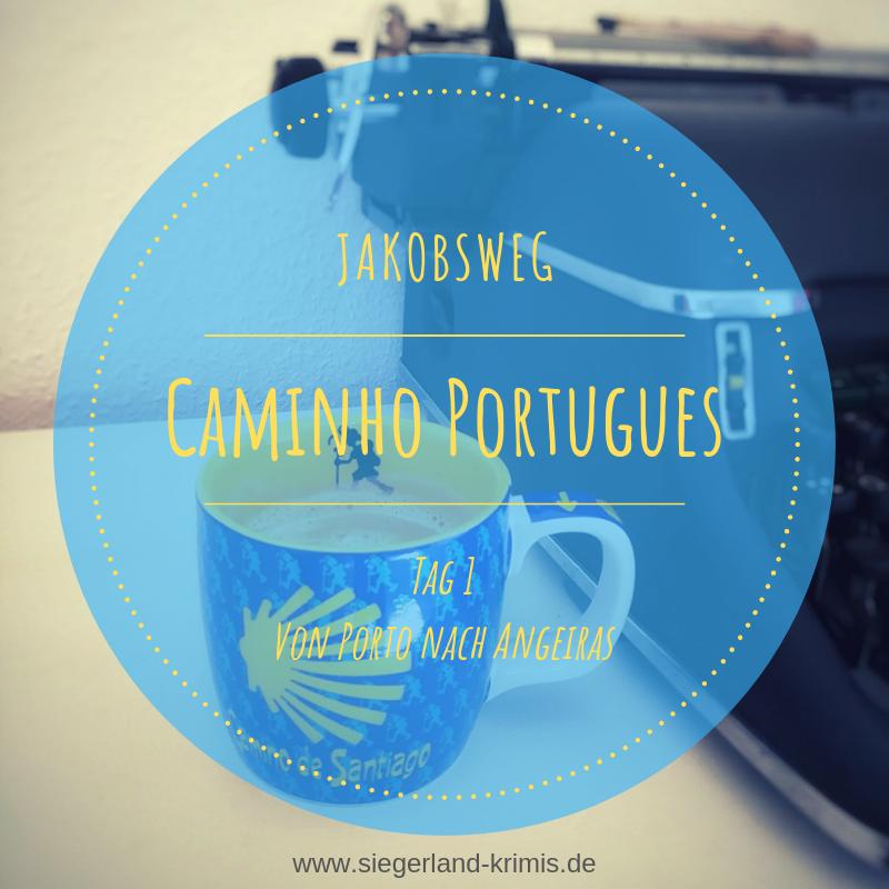 Tag 1 auf dem Caminho Portugues