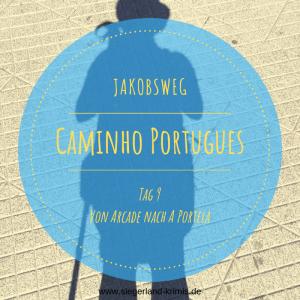 Caminho Portugues Tag 9 - Startbild
